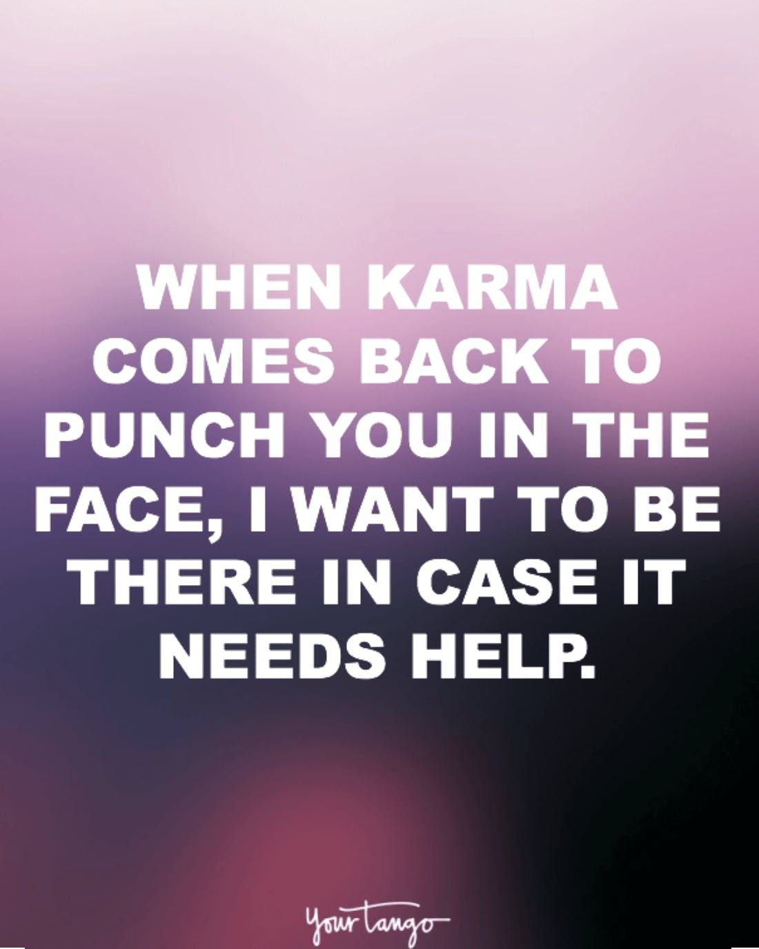 20 Funny Quotes That Remind You That Karma Is Always Watching Karma Funny Karma Quotes Face Quotes