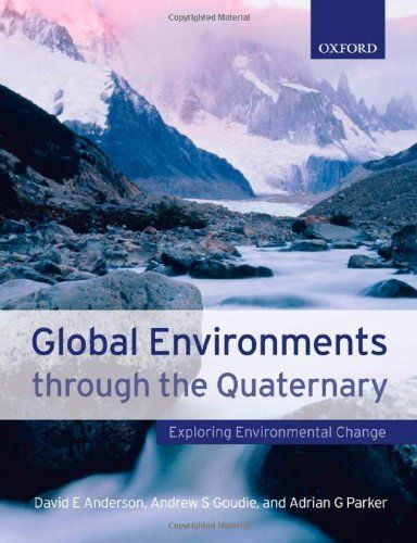 Global Environments Through The Quaternary Exploring Environmental Change By Andrew Goudie 51 70 Environmental Change Oxford University Press Oxford Press
