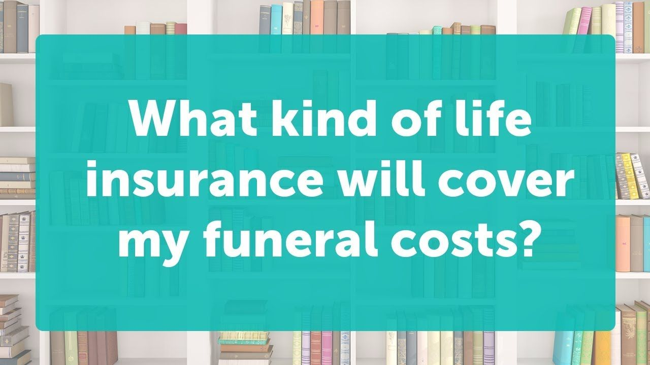 What Is Final Expense Life Insurance Life Insurance Policy Life