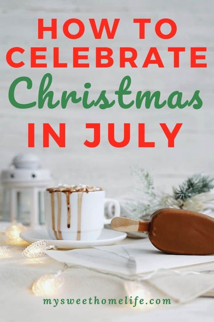 Christmas in July ideas | My Sweet Home Life