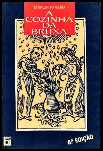 Livro A Cozinha Da Bruxa Com Imagens Bruxa Da Cozinha