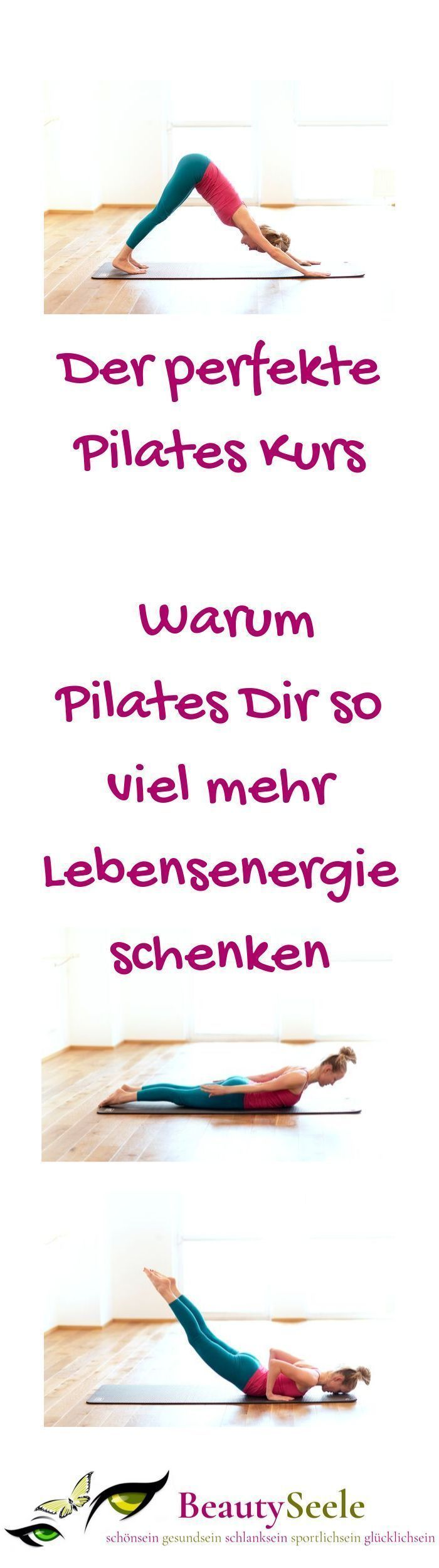 Der perfekte Pilates Kurs – Warum Pilates bungen Dir so viel mehr Lebensenergie schenken