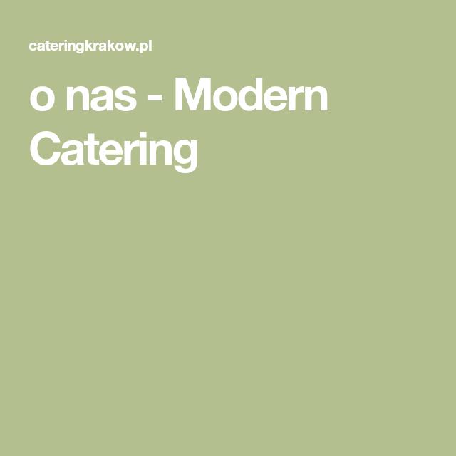 O Nas Modern Catering Catering Krakow Modern