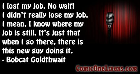 Losing my Job, Bobcat Goldthwait Quote