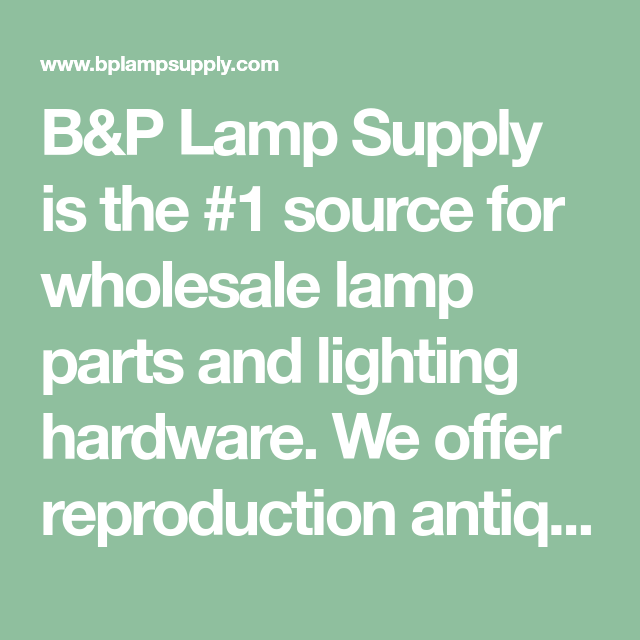Bp lamp supply is the 1 source for wholesale lamp parts and bp lamp supply is the 1 source for wholesale lamp parts and lighting hardware aloadofball Images