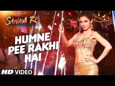 Humne Pee Rakhi Hai VIDEO SONG | SANAM RE| Divya Khosla