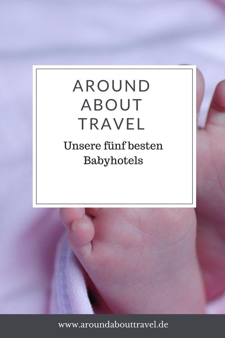 Unsere fünf besten Babyhotels - Around About Travel #traveltexas