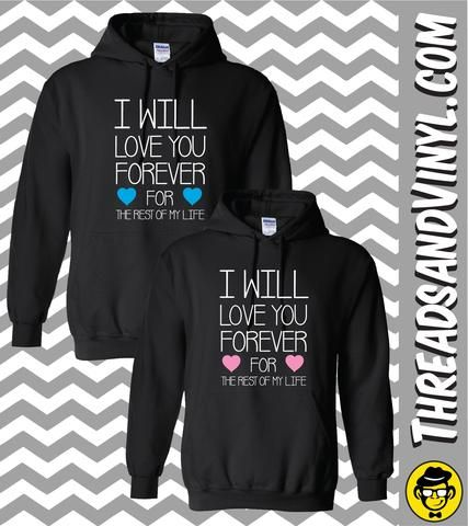 1818e5f1d I Will Love You Forever For The Rest Of My Life Couples Hoodies (Set ...