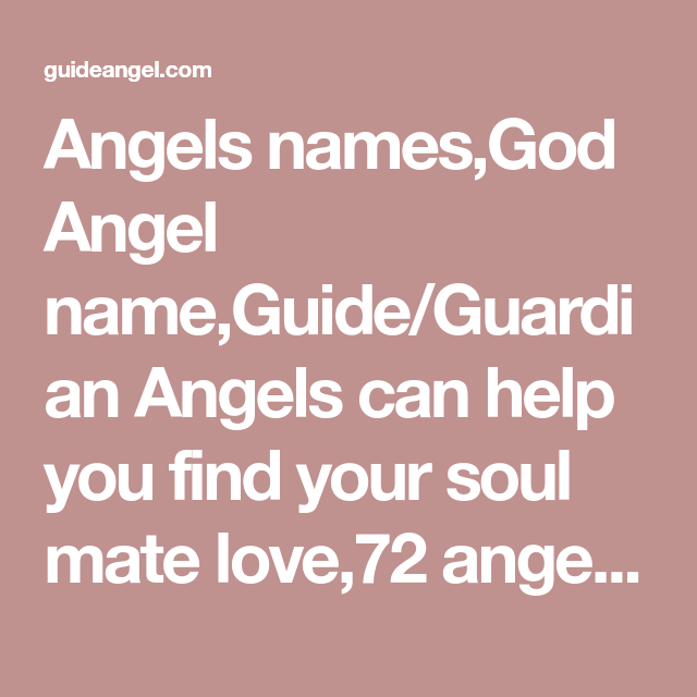 Angels names,God Angel name,Guide/Guardian Angels can help you find