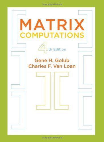 I M Selling Matrix Computations 4th Edition By Gene H Golub And Charles F Van Loan 20 00 Onselz Data Science Mathematics Science Books