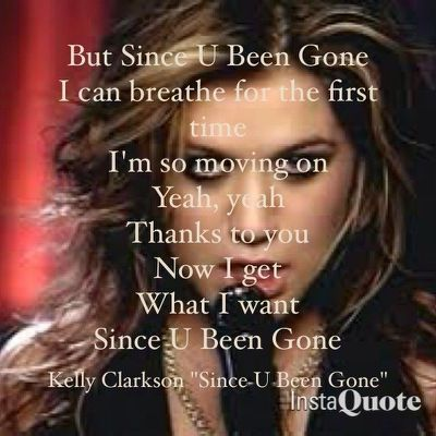 Kelly Clarkson Since You Ve Been Inspirational Lyrics Kelly Clarkson Since Youve Been Gone