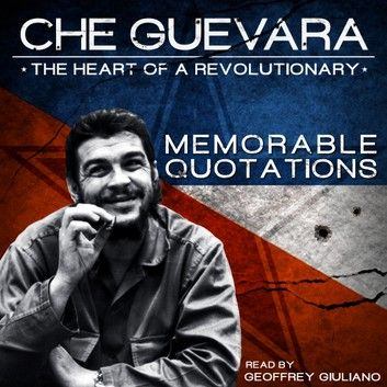 Che Guevara - The Heart of theRevolutionary audiobook by Geoffrey Giuliano #cheguevara
