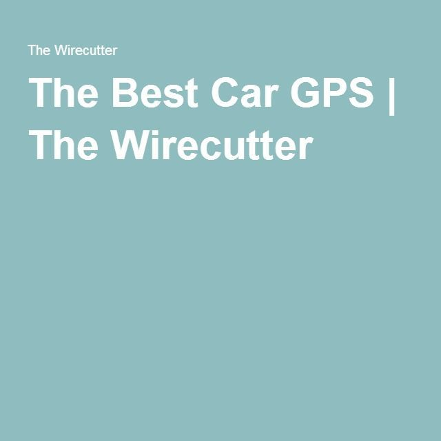 The Best Car GPS | The Wirecutter | Car Gps System | Pinterest