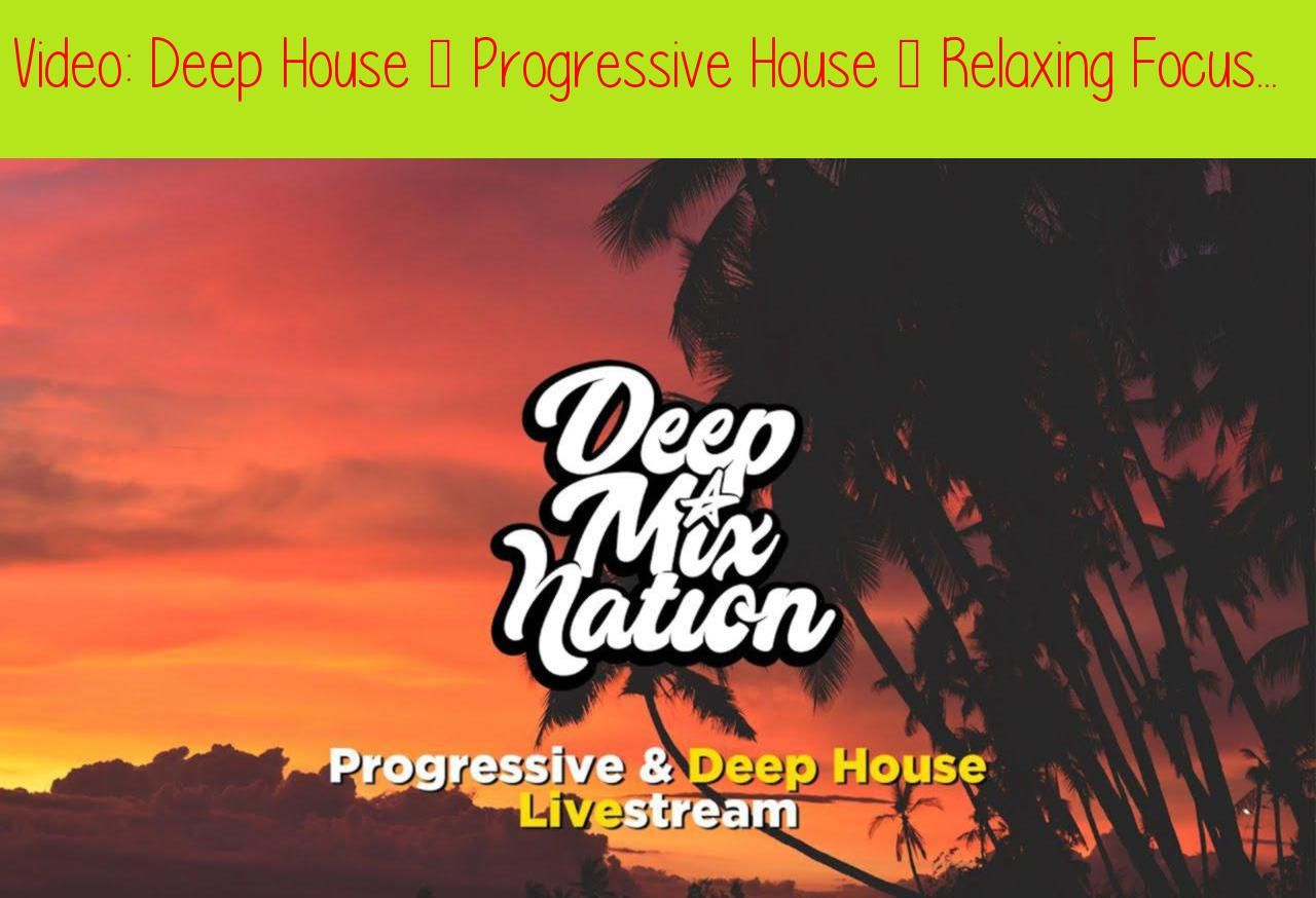 Deep House Progressive House Relaxing Focus Study Music Chill 24 7 Live Radio Studying Focus Studying Deep House Progressive House