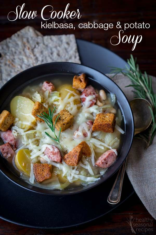 Slow Cooker Kielbasa, Potato and Cabbage soup with white beans, rosemary and anise seed. Top each hearty bowl with shredded Swiss cheese and croutons. Healthy Seasonal Recipes
