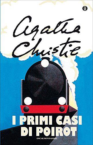 I Primi Casi Di Poirot (Oscar Scrittori Moderni Vol. 1471) Di [Christie