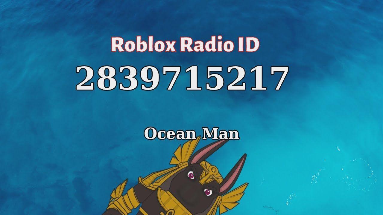 Ocean Man Roblox Id Roblox Radio Code Roblox Music Code In 2021 Roblox Roblox Codes Radio