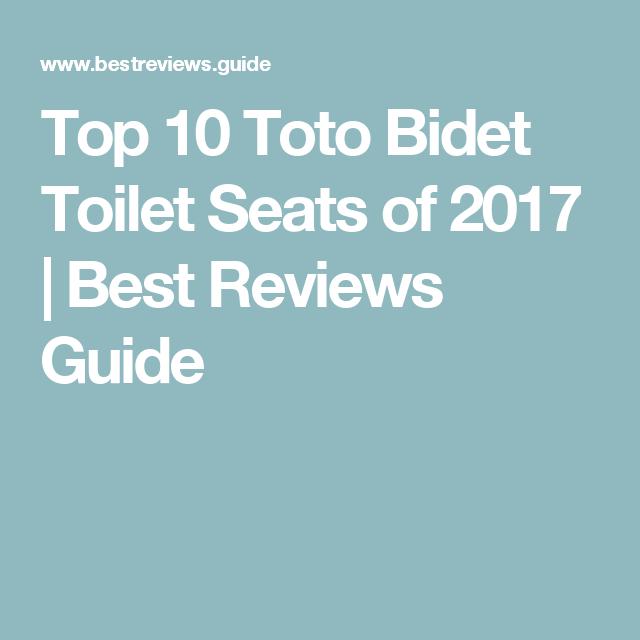 Top 10 Toto Bidet Toilet Seats Of 2017 Best Reviews Guide Bathroom Toilet Bidet Ideas Home Decor Bidet Toilet Seat Bathroom Toilets Toilet