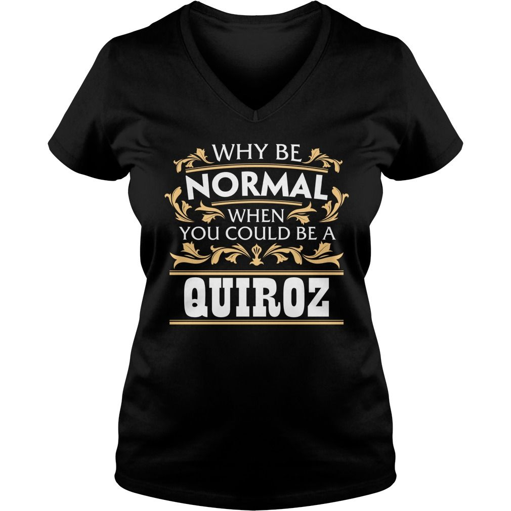 Funny Tshirt For QUIROZ #gift #ideas #Popular #Everything #Videos #Shop #Animals #pets #Architecture #Art #Cars #motorcycles #Celebrities #DIY #crafts #Design #Education #Entertainment #Food #drink #Gardening #Geek #Hair #beauty #Health #fitness #History #Holidays #events #Home decor #Humor #Illustrations #posters #Kids #parenting #Men #Outdoors #Photography #Products #Quotes #Science #nature #Sports #Tattoos #Technology #Travel #Weddings #Women