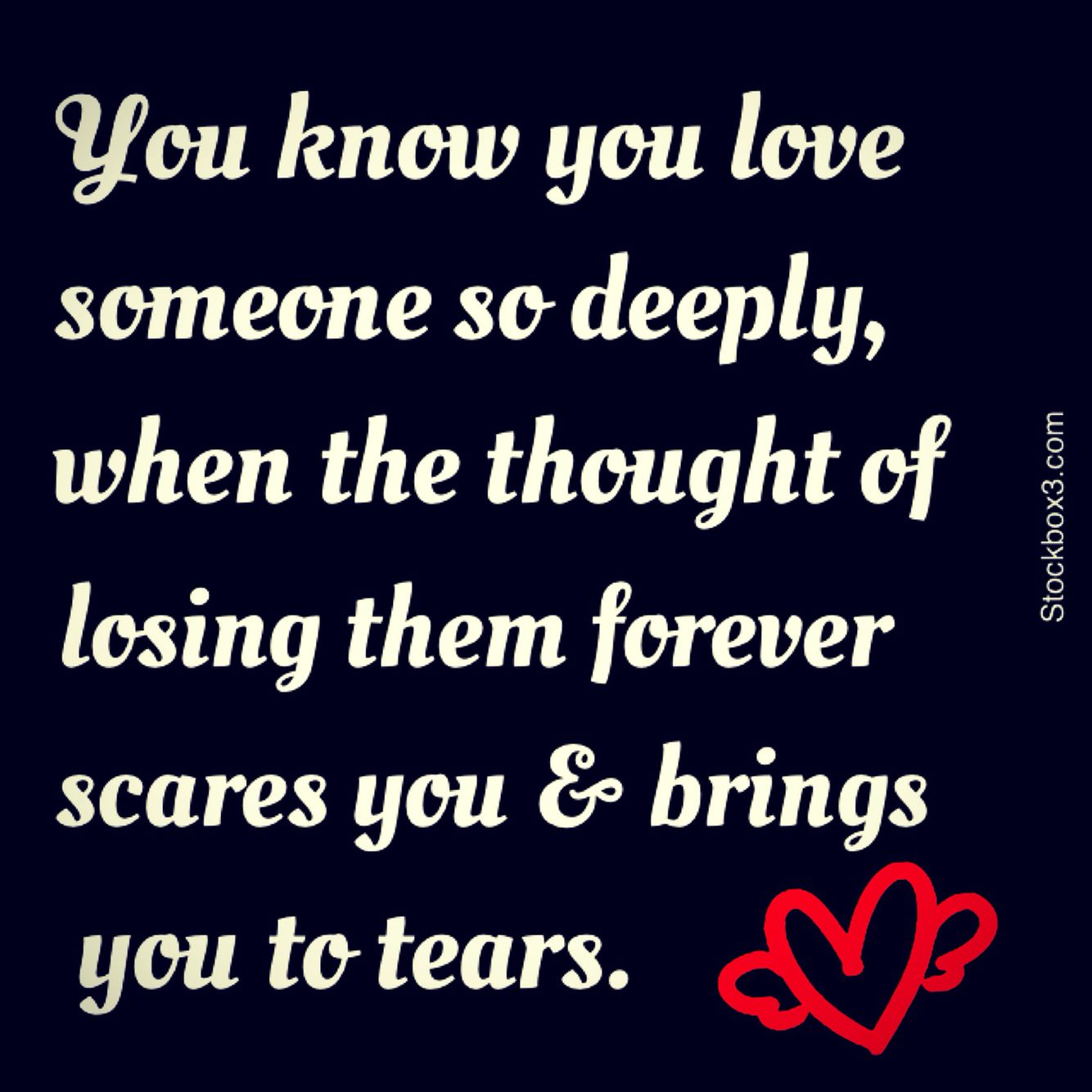 You Know You Love Someone So Deeply When The Thought Of Losing Them