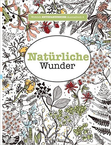 Wirklich entspannendes Ausmalbuch 4: Naturliche Wunder Wirklich ENTSPANNENDE Ausmalbücher: Amazon.de: Elizabeth James: Bücher