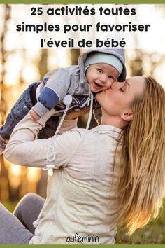 25 activités toutes simples pour favoriser l'éveil de bébé