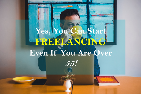 Yes You Can Start Freelancing Even If You Over 55 About Me Blog Freelance Freelance Web Design