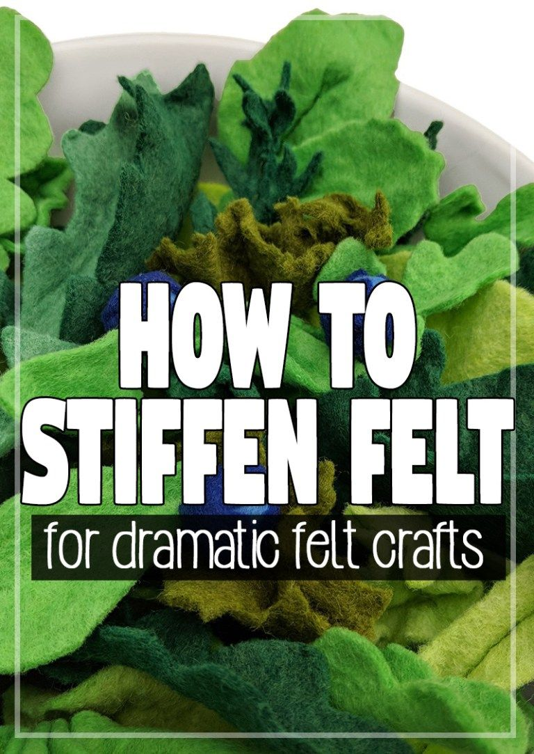 How To Stiffen Felt for Dimensional Felt Crafts - Twisted Notions