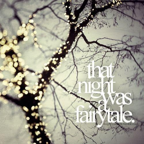 That night was a fairytale