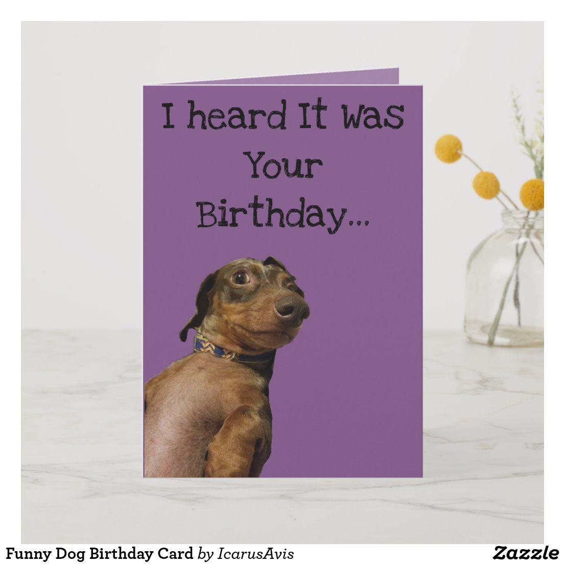 Funny Dog Birthday Card Zazzle Com Dog Birthday Dog Birthday Card Happy Birthday Dachshund