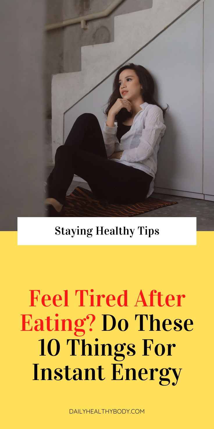 Feel Tired After Eating 10 Things You Must Do To Get Instant Energy Feel Tired Easy At Home Workouts How To Stay Healthy