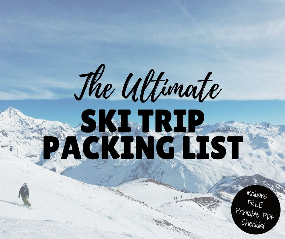 Ultimate Ski Trip Packing List  Ski Essentials (inc Free PDF