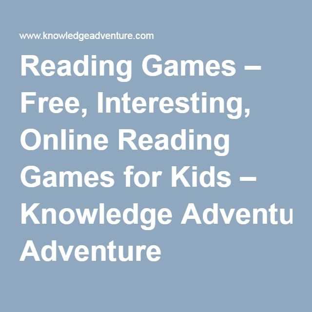 Reading Games – Free, Interesting, Online Reading Games for Kids – Knowledge Adventure