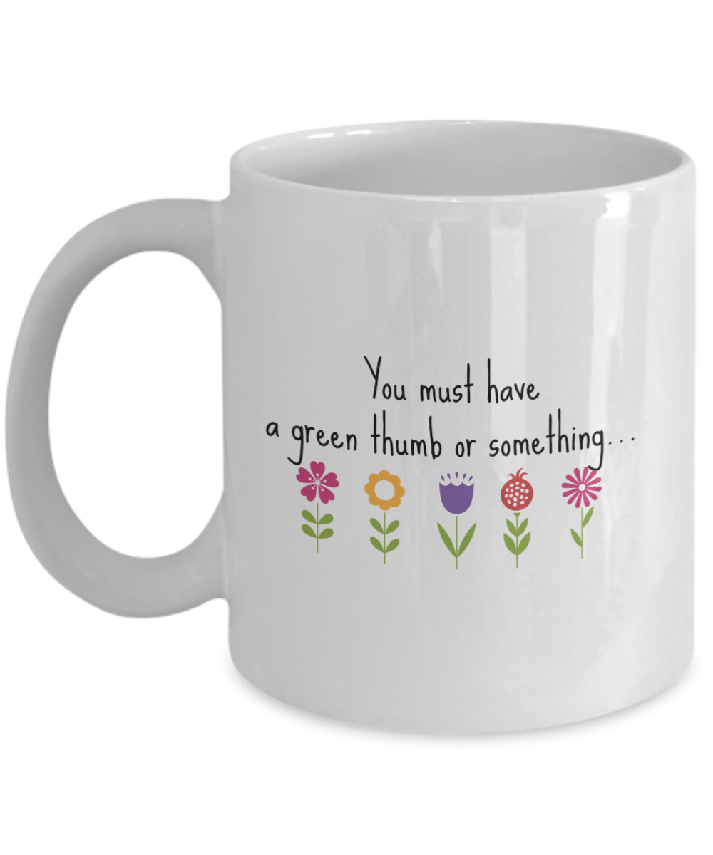 A coffee #mug for a gardener - You must have a green thumb or something.