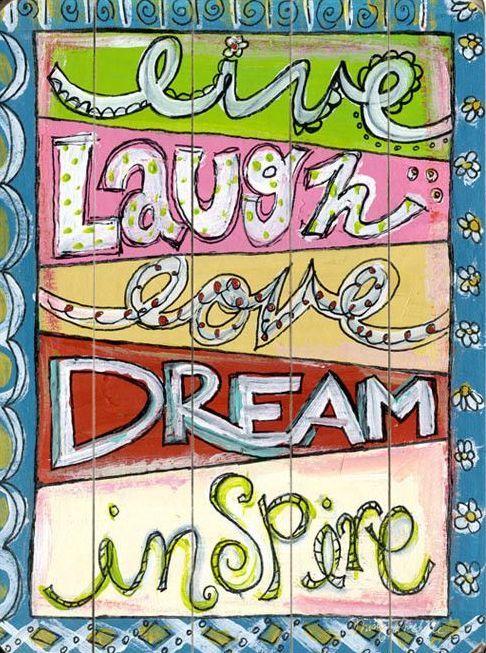 Live Laugh Love Dream Inspire