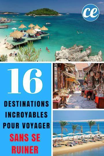 16 Destinations Incroyables Pour Voyager SANS SE RUINER.