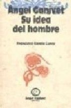 angel ganivet: su idea del hombre-francisco garcia lorca-9788478072156