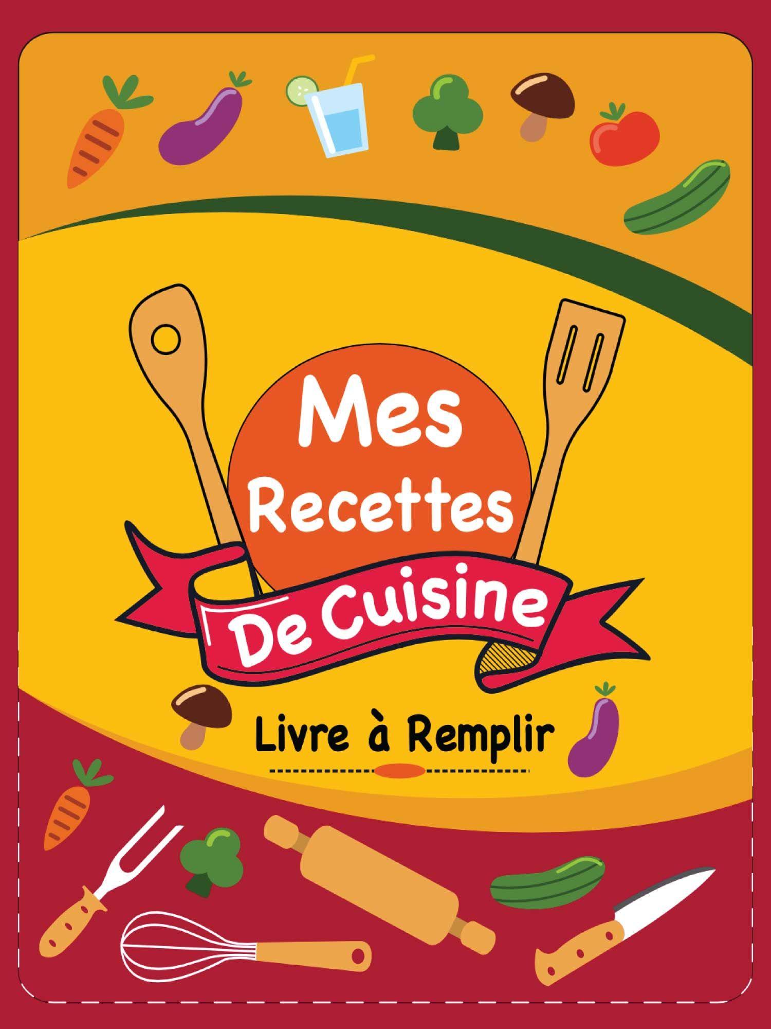Mes Recettes De Cuisine Livre A Remplir En 2020 Recettes De Cuisine Livre De Recette Recette