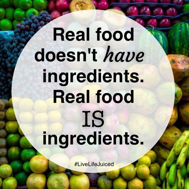 "Good Morning Quotes With Fruits: ""Real Food Doesn't Have Ingredients. Real Food IS"