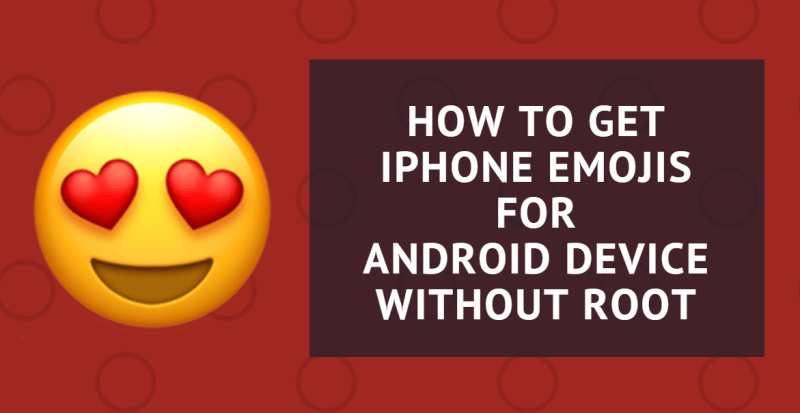 How To Get Iphone Emojis For Android Device Without Root Iphone Emojis On Android Ios Emoji Emoji