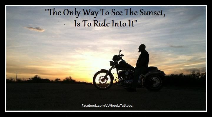 Chase The Sunset Chopperexchange Bikerquotes Biker Quotes