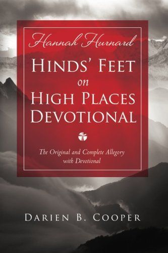 Hinds' Feet on High Places: The Original and Complete Allegory with a Devotional for Women by Mrs. Darien B. Cooper, http://www.amazon.com/dp/0768442028/ref=cm_sw_r_pi_dp_mPTHrb1B8NCMZ