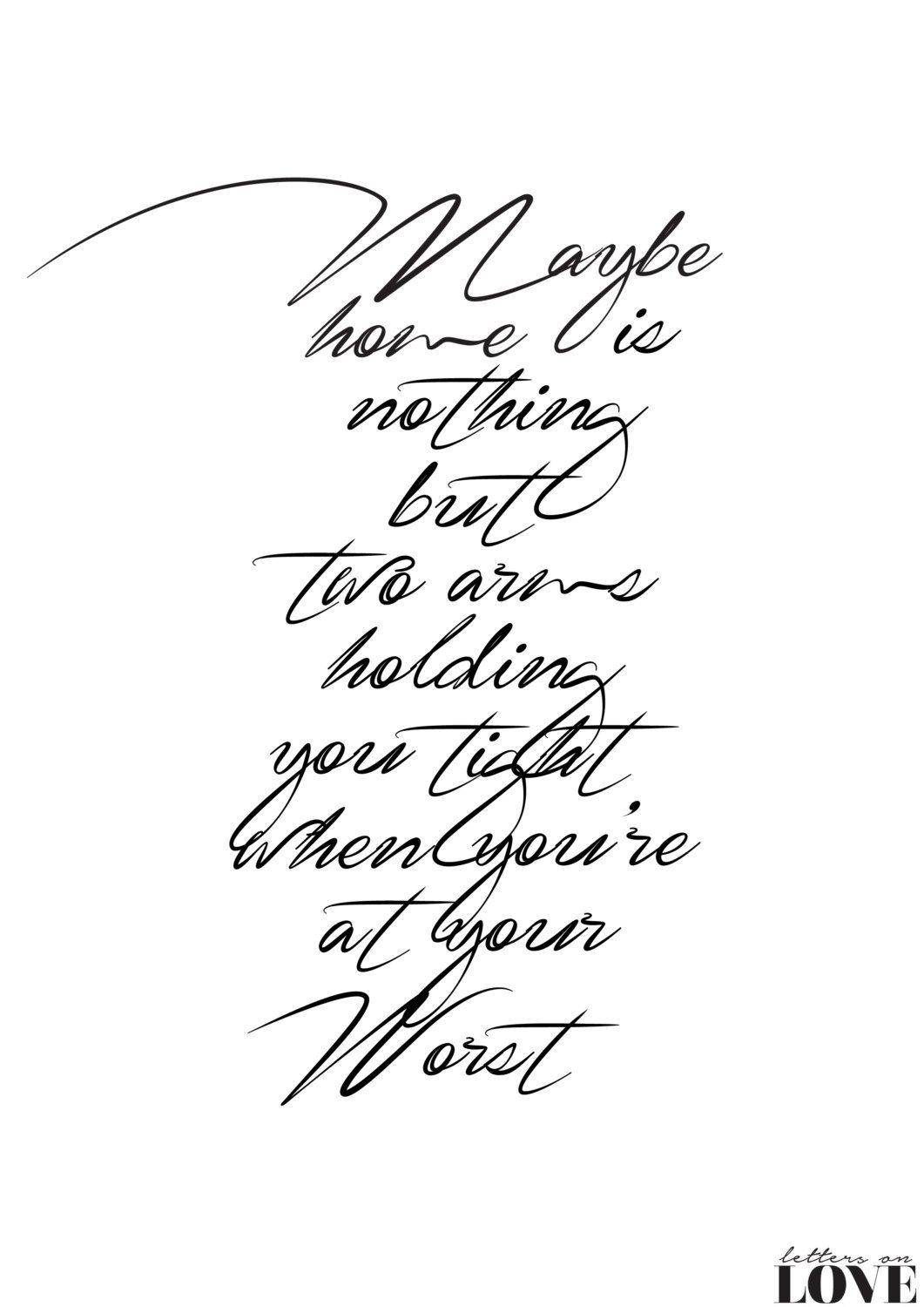 Maybe Home Is Nothing More Than Two Arms Holding By Lettersonlove 10 00 Quotes That Describe Me Life Thoughts Quotable Quotes