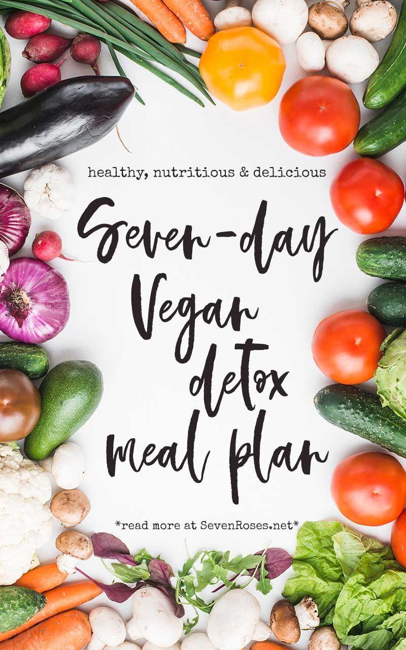 Get rid of toxins: 7-day Vegan detox meal plan - Seven Roses