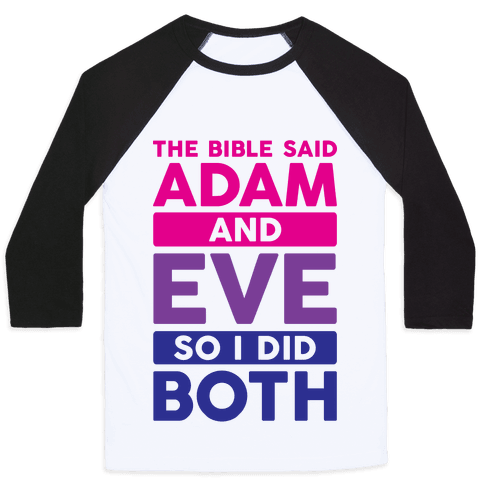 "This funny bisexual pride shirt features the phrase ""the bible said Adam and Eve…"