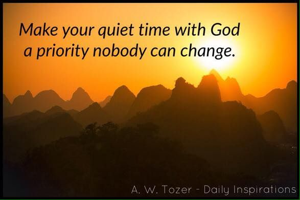 A W Tozer: Make Your Quiet Time With God A Priority