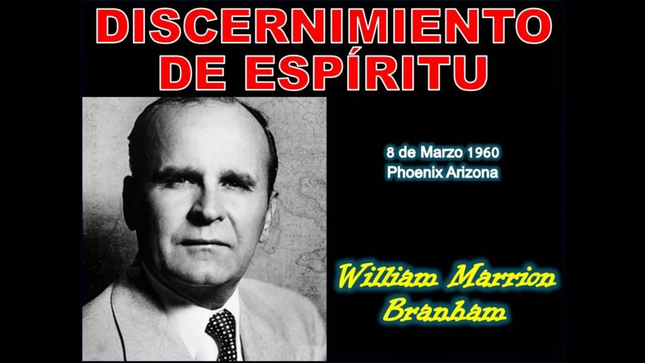 Discernimiento De Espiritu Por William Marrion Branham