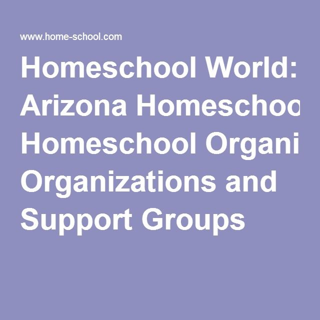 Homeschool World: Arizona Homeschool Organizations and Support Groups