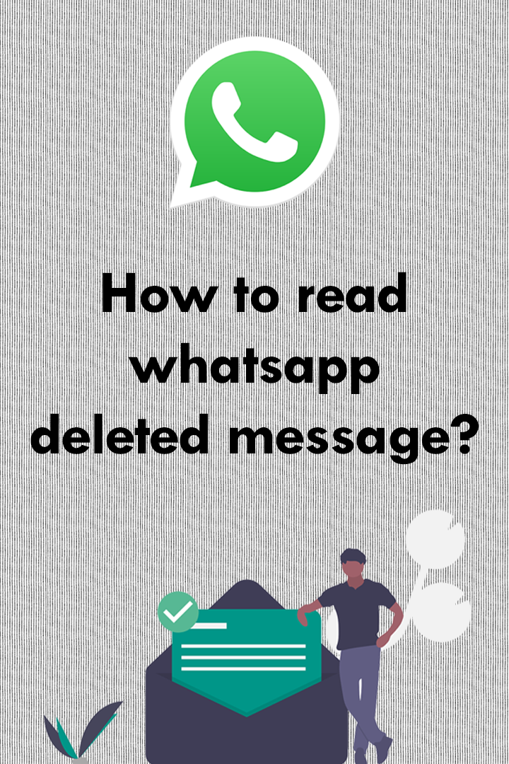How to read whatsapp deleted message? (Click to read more