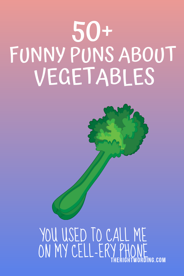 Vegetable Puns And Jokes That Will Definitely Produce Some Laughs Foodpuns Vegetablepuns Pun Puns Funnypuns Vegetable Puns Veggie Puns Veggie Jokes